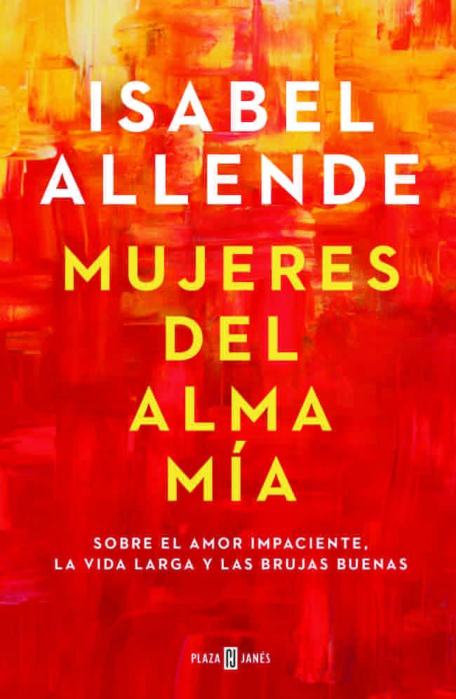 Mujeres del alma mía Isabel Allende